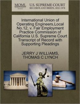 International Union Of Operating Engineers,Local No.12, V. Fair Employment Practice Commission Of California U.S. Supreme Court Transcript Of Record With Supporting Pleadings