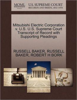 Mitsubishi Electric Corporation V. U.S. U.S. Supreme Court Transcript Of Record With Supporting Pleadings