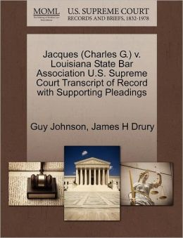 Jacques (Charles G.) V. Louisiana State Bar Association U.S. Supreme Court Transcript Of Record With Supporting Pleadings