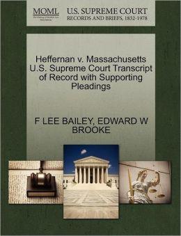Heffernan V. Massachusetts U.S. Supreme Court Transcript Of Record With Supporting Pleadings