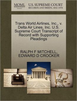 Trans World Airlines, Inc., V. Delta Air Lines, Inc. U.S. Supreme Court Transcript Of Record With Supporting Pleadings