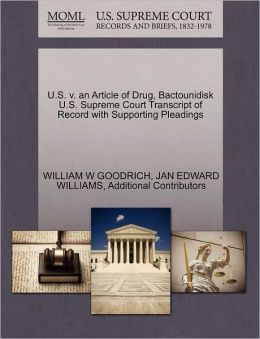 U.S. V. An Article Of Drug, Bactounidisk U.S. Supreme Court Transcript Of Record With Supporting Pleadings