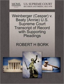 Weinberger (Caspar) V. Beaty (Annie) U.S. Supreme Court Transcript Of Record With Supporting Pleadings