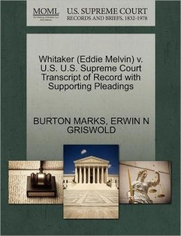 Whitaker (Eddie Melvin) V. U.S. U.S. Supreme Court Transcript Of Record With Supporting Pleadings