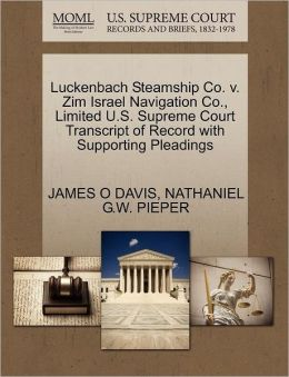 Luckenbach Steamship Co. V. Zim Israel Navigation Co., Limited U.S. Supreme Court Transcript Of Record With Supporting Pleadings