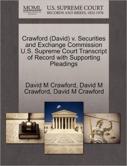 Crawford (David) V. Securities And Exchange Commission U.S. Supreme Court Transcript Of Record With Supporting Pleadings