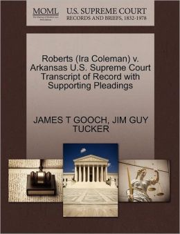 Roberts (Ira Coleman) V. Arkansas U.S. Supreme Court Transcript Of Record With Supporting Pleadings