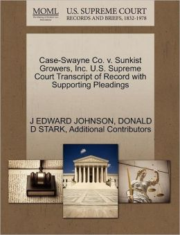 Case-Swayne Co. V. Sunkist Growers, Inc. U.S. Supreme Court Transcript Of Record With Supporting Pleadings