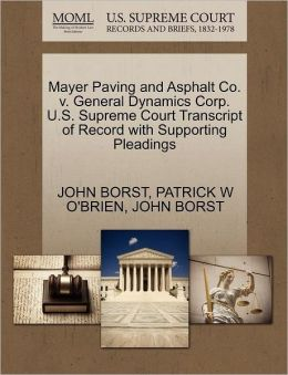 Mayer Paving And Asphalt Co. V. General Dynamics Corp. U.S. Supreme Court Transcript Of Record With Supporting Pleadings