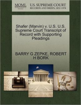 Shafer (Marvin) V. U.S. U.S. Supreme Court Transcript Of Record With Supporting Pleadings