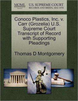 Conoco Plastics, Inc. V. Carr (Grozelia) U.S. Supreme Court Transcript Of Record With Supporting Pleadings