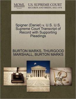 Spigner (Daniel) V. U.S. U.S. Supreme Court Transcript Of Record With Supporting Pleadings