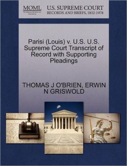 Parisi (Louis) V. U.S. U.S. Supreme Court Transcript Of Record With Supporting Pleadings