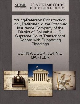 Young-Peterson Construction, Inc., Petitioner, V. The Potomac Insurance Company Of The District Of Columbia. U.S. Supreme Court Transcript Of Record With Supporting Pleadings