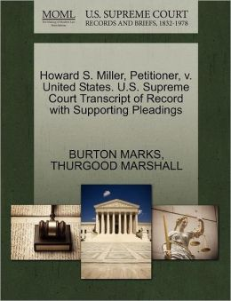 Howard S. Miller, Petitioner, V. United States. U.S. Supreme Court Transcript Of Record With Supporting Pleadings