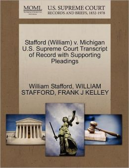 Stafford (William) V. Michigan U.S. Supreme Court Transcript Of Record With Supporting Pleadings
