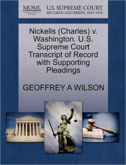 Nickells (Charles) V. Washington. U.S. Supreme Court Transcript Of Record With Supporting Pleadings