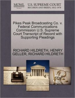 Pikes Peak Broadcasting Co. V. Federal Communications Commission U.S. Supreme Court Transcript Of Record With Supporting Pleadings