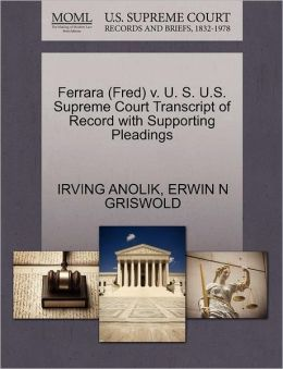 Ferrara (Fred) V. U. S. U.S. Supreme Court Transcript Of Record With Supporting Pleadings