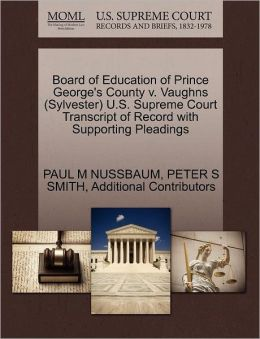 Board Of Education Of Prince George's County V. Vaughns (Sylvester) U.S. Supreme Court Transcript Of Record With Supporting Pleadings