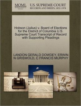 Hobson (Julius) V. Board Of Elections For The District Of Columbia U.S. Supreme Court Transcript Of Record With Supporting Pleadings