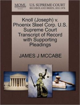 Knoll (Joseph) V. Phoenix Steel Corp. U.S. Supreme Court Transcript Of Record With Supporting Pleadings