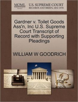 Gardner V. Toilet Goods Ass'N, Inc U.S. Supreme Court Transcript Of Record With Supporting Pleadings
