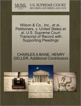 Wilson & Co., Inc., Et Al., Petitioners, V. United States Et Al. U.S. Supreme Court Transcript Of Record With Supporting Pleadings