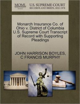 Monarch Insurance Co. Of Ohio V. District Of Columbia U.S. Supreme Court Transcript Of Record With Supporting Pleadings