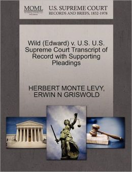 Wild (Edward) V. U.S. U.S. Supreme Court Transcript Of Record With Supporting Pleadings
