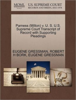 Parness (Milton) V. U. S. U.S. Supreme Court Transcript Of Record With Supporting Pleadings