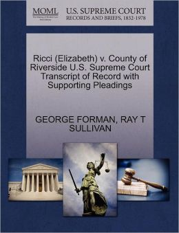 Ricci (Elizabeth) V. County Of Riverside U.S. Supreme Court Transcript Of Record With Supporting Pleadings