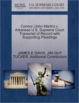 Connor (John Martin) V. Arkansas U.S. Supreme Court Transcript Of Record With Supporting Pleadings