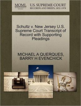 Schultz V. New Jersey U.S. Supreme Court Transcript Of Record With Supporting Pleadings
