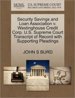 Security Savings And Loan Association V. Westinghouse Credit Corp. U.S. Supreme Court Transcript Of Record With Supporting Pleadings
