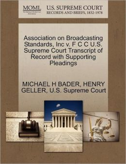 Association On Broadcasting Standards, Inc V. F C C U.S. Supreme Court Transcript Of Record With Supporting Pleadings