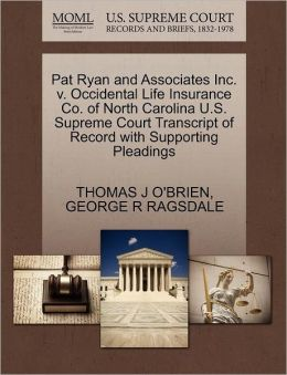 Pat Ryan And Associates Inc. V. Occidental Life Insurance Co. Of North Carolina U.S. Supreme Court Transcript Of Record With Supporting Pleadings