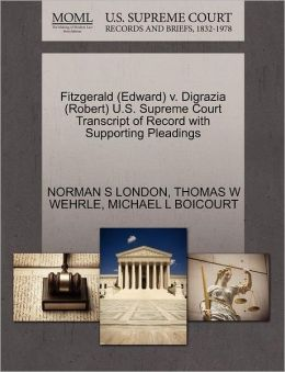 Fitzgerald (Edward) V. Digrazia (Robert) U.S. Supreme Court Transcript Of Record With Supporting Pleadings