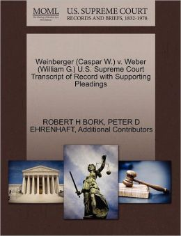 Weinberger (Caspar W.) V. Weber (William G.) U.S. Supreme Court Transcript Of Record With Supporting Pleadings