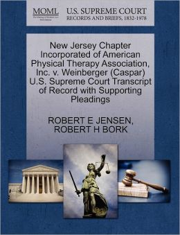 New Jersey Chapter Incorporated Of American Physical Therapy Association, Inc. V. Weinberger (Caspar) U.S. Supreme Court Transcript Of Record With Supporting Pleadings
