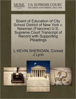 Board Of Education Of City School District Of New York V. Newman (Francine) U.S. Supreme Court Transcript Of Record With Supporting Pleadings
