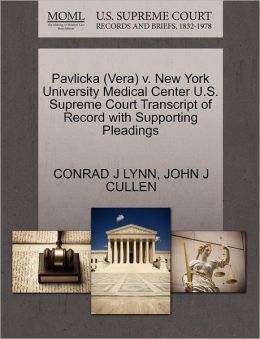 Pavlicka (Vera) V. New York University Medical Center U.S. Supreme Court Transcript Of Record With Supporting Pleadings