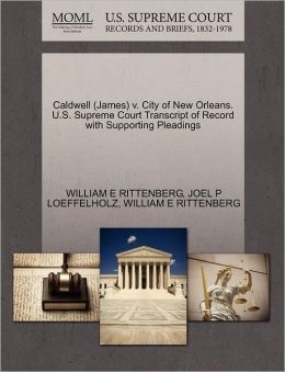 Caldwell (James) V. City Of New Orleans. U.S. Supreme Court Transcript Of Record With Supporting Pleadings