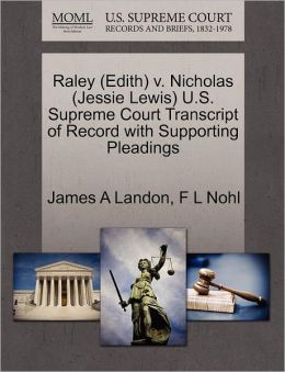 Raley (Edith) V. Nicholas (Jessie Lewis) U.S. Supreme Court Transcript Of Record With Supporting Pleadings
