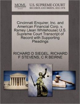 Cincinnati Enquirer, Inc. And American Financial Corp. V. Ramey (Jean Whitehouse) U.S. Supreme Court Transcript Of Record With Supporting Pleadings