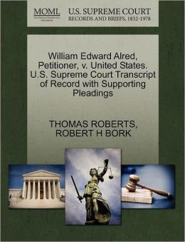 William Edward Alred, Petitioner, V. United States. U.S. Supreme Court Transcript Of Record With Supporting Pleadings