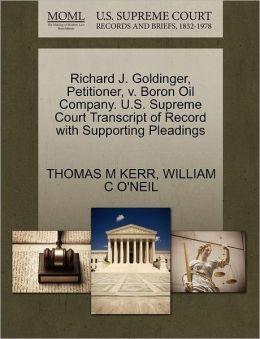 Richard J. Goldinger, Petitioner, V. Boron Oil Company. U.S. Supreme Court Transcript Of Record With Supporting Pleadings