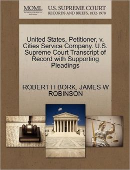 United States, Petitioner, V. Cities Service Company. U.S. Supreme Court Transcript Of Record With Supporting Pleadings
