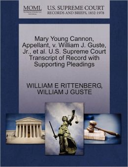 Mary Young Cannon, Appellant, V. William J. Guste, Jr., Et Al. U.S. Supreme Court Transcript Of Record With Supporting Pleadings