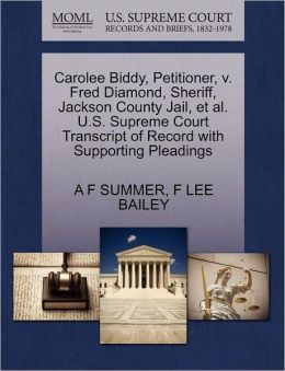 Carolee Biddy, Petitioner, V. Fred Diamond, Sheriff, Jackson County Jail, Et Al. U.S. Supreme Court Transcript Of Record With Supporting Pleadings